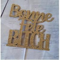 ''Bonne Fête Bitch'' Cake Topper by Maman Gato & Cie